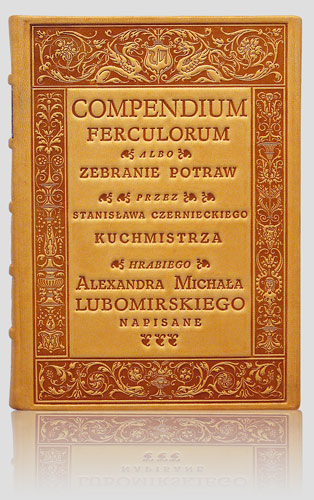 CCompendium Ferculorum or a collection of dishes and recipes by Stanislaw Czerniecki (Compendium Ferculorum albo zebranie potraw...)