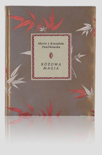 "Pawlikowska Maria ""The Rosy Magic (Różowa magia)"""