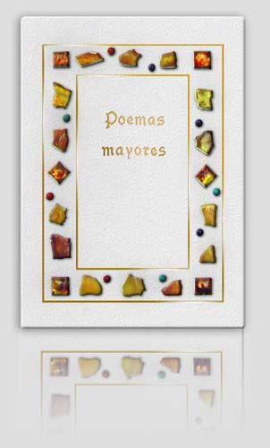 """Poemas mayores"". Hand bound with amber, gold and silver in only one copy."